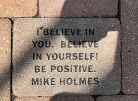 Believe in yourself quote from Mike Holmes embedded in stone
